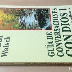 Libros de segunda mano: GUIA DE CONVERSACIONES CON DIOS 1 - NEALE DONALD WALSCH - UNA EXPERIENCIA EXTRAORDINARIA / TEXTO 3. Lote 172251939