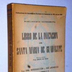 Libros de segunda mano: LIBRO DE LA INVENCIÓN DE SANTA MARÍA DE GUADALUPE. Lote 172252693