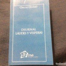 Libros de segunda mano: OFICIO DIVINO DIURNAL,LAUDES Y VISPERAS UNIVERSIDAD DE LA MISTICA EDITA CITES. Lote 172258088