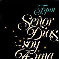 Libri di seconda mano: SEÑOR DIOS SOY ANNA. FYNN. CIRCULO DE LECTORES. 1977.. Lote 172277954