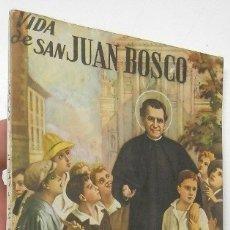 Libros de segunda mano: VIDA DE SAN JUAN BOSCO. Lote 172285043