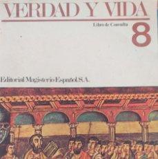 Libros de segunda mano: VERDAD Y VIDA 8. Lote 172295438