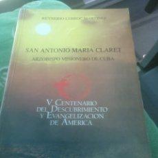 Libros de segunda mano: SAN ANTONIO MARÍA CLARET ARZOBISPO MISIONERO DE CUBA. Lote 172393503