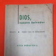 Libros de segunda mano: DIOS, NUESTRO SALVADOR - GUIA DIDACTICA. PRIMER CURSO BACHILLERATO - BRUÑO 1968. Lote 172541805