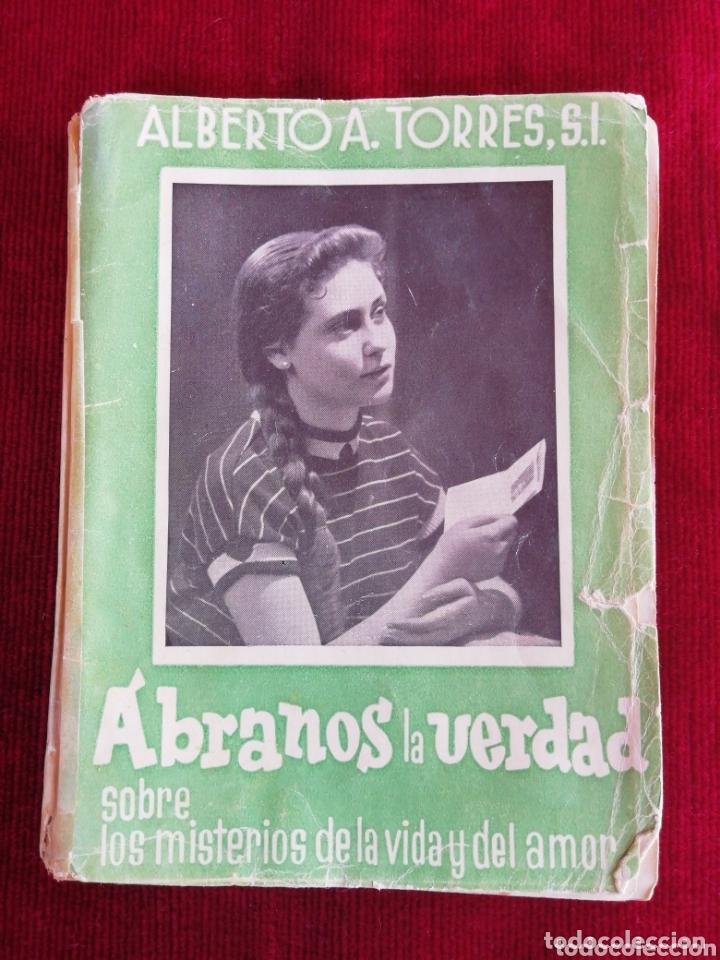 ÁBRANOS LA VERDAD SOBRE LOS MISTERIOS DE LA VIDA Y DEL AMOR. ALBERTO A. TORRES, S. L. (Libros de Segunda Mano - Religión)