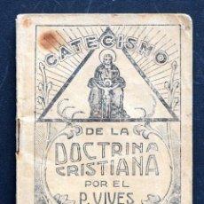 Libros de segunda mano: CATECISMO DE LA DOCTRINA CRISTIANA COMPUESTO POR EL PADRE FRAY PEDRO VIVES - VALENCIA AÑO 1940. Lote 172640264