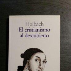 Libros de segunda mano: EL CRISTIANISMO AL DESCUBIERTO. HOLBACH, . Lote 172654410
