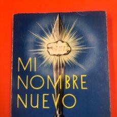 Libros de segunda mano: MI NOMBRE NUEVO - M.T. CAMARERO NUÑEZ - IMPRENTA HEROES 1960. Lote 172672644