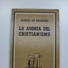 Libros de segunda mano: LA AGONÍA DEL CRISTIANISMO. MIGUEL DE UNAMUNO. EDITORIAL LOSADA.. Lote 172693080