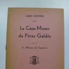 Libros de segunda mano: CARTA PASTORAL SOBRE LA CASA MUSEO DE PÉREZ GALDÓS. SR. OBISPO DE CANARIAS. 1964.. Lote 172694538