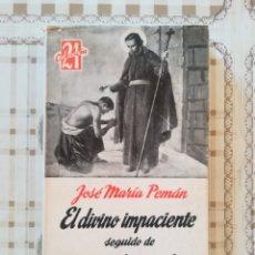 Libros de segunda mano: EL DIVINO IMPACIENTE SEGUIDO DE CUANDO LAS CORTES DE CÁDIZ... - JOSÉ MARÍA PEMÁN - 1961. Lote 172705803