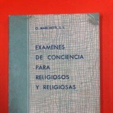 Libros de segunda mano: EXAMENES DE CONCIENCIA PARA RELIGIOSOS Y RELIGIOSAS - O. MARCHETTI - ED HECHOS Y DICHOS 4ª ED 1953. Lote 172713598