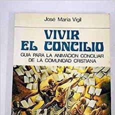 Libros de segunda mano: VIVIR EL CONCILIO. Lote 172731920
