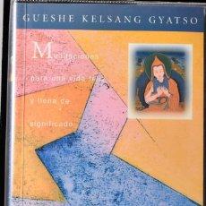 Libros de segunda mano: NUEVO MANUAL DE MEDITACIONES. GUESHE KELSANG GYATSO. Lote 172781682