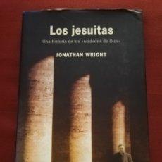 Libros de segunda mano: LOS JESUITAS. UNA HISTORIA DE LOS SOLDADOS DE DIOS (JONATHAN WRIGHT) DEBATE. Lote 172838008