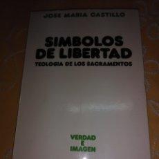 Libros de segunda mano: SÍMBOLOS DE LIBERTAD. J. M. CASTILLO. SÍGUEME. 1985. 4ª ED.. Lote 172865812