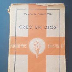Libros de segunda mano: LIBRO CREO EN DIOS DE MONSEOR DR. TIHAMÉR TÓH1939. Lote 172906358