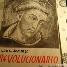 Libros de segunda mano: SANTO DOMINGO REVOLUCIONARIO DE DIOS. Lote 172997408