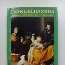 Libros de segunda mano: EVANGELIO 2005.. Lote 172999589