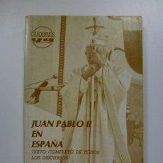 Libros de segunda mano: JUAN PABLO II EN ESPAÑA. TEXTO COMPLETO DE TODOS LOS DISCURSOS. CUADERNOS YA. 1982.. Lote 173063207