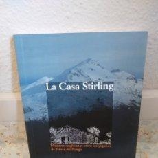 Libros de segunda mano: LA CASA STIRLING: MISIONES ANGLICANAS ENTRE LOS YAGANES DE TIERRA DEL FUEGO - CHILE (2012). Lote 173394890