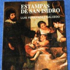 Libros de segunda mano: ESTAMPAS DE SAN ISIDRO - LUIS FERNÁNDEZ SALCEDO - EDICIONES SM (1983) ¡IMPECABLE!. Lote 173507759