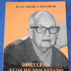 Libros de segunda mano: DISCULPAD SI OS HE MOLESTADO - JUAN ABARCAR ESCOBAR - DESCLÉE DE BROUWER (1991). Lote 173507947