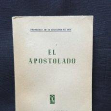 Libros de segunda mano: EL APOSTOLADO. PROBLEMAS DE LA RELIGIOSA DE HOY. Lote 173519020