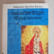 Libros de segunda mano: MARIA SANTISIMA DE GADOR: 400 AÑOS DE HISTORIA MARIANA 1ª EDICIÓN NUMERADA. Lote 173539377