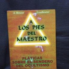 Libros de segunda mano: A LOS PIES DEL MAESTRO. PLÁTICAS SOBRE EL SENDERO DEL OCULTISMO. A. BESANT Y C.W. LEADBEATER. Lote 173636964