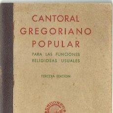 Libros de segunda mano: CANTORAL GREGORIANO POPULAR PARA LAS FUNCIONES RELIGIOSAS USUALES. (ED. BLAMES, 1953). Lote 173805684