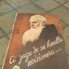 Libros de segunda mano: A ZAGA DE SU HUELLA MISIONERA. Lote 173908230