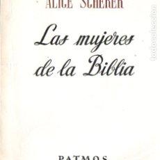 Libros de segunda mano: ALICE SCHERER : LAS MUJERES DE LA BIBLIA (PATMOS, 1969). Lote 173925885