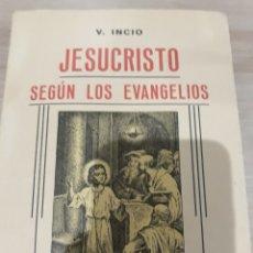 Libros de segunda mano: JESUCRISTO SEGUN LOS EVANGELIOS POR V.INICIO. Lote 173997718