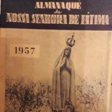 Libros de segunda mano: LIBRO ALMANAQUE DE NOSAS SENHORA DE FATIMA 1957. Lote 173997977
