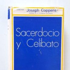 Libros de segunda mano: SACERDOCIO Y CELIBATO / JOSEPH COPPENS / BIBLIOTECA AUTORES CRISTIANOS BAC 1977. Lote 174026953