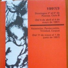 Libros de segunda mano: HOMILETICA. 1997/3. DOMINGOS 2º AL 6º DE PASCUA. ASCENSION, PENTECOSTES,TRINIDAD, CORPUS. CICLO B. -. Lote 173727094
