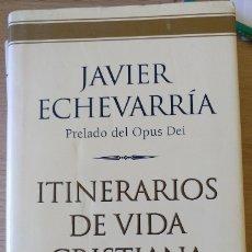 Libros de segunda mano: ITINERARIOS DE VIDA CRISTIANA. - ECHEVARRIA, JAVIER.. Lote 173777979