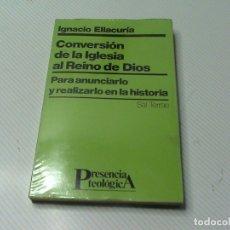Libros de segunda mano: CONVERSIÓN DE LA IGLESIA AL REINO DE DIOS (IGNACIO ELLACURÍA) . Lote 174174235