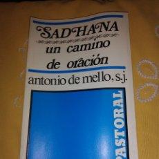 Libros de segunda mano: SADHANA, UN CAMINO DE ORACIÓN. ANTONIO DE MELLO. SAL TERRAE. 12 ED. 1988.. Lote 174194677