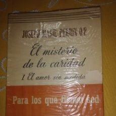 Libros de segunda mano: EL MISTERIO DE LA CARIDAD. I. EL AMOR SIN MEDIDA. PERRIN. PATMOS, Nº 43. 1962. 2ª ED.. Lote 174195764