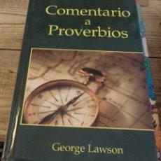 Libros de segunda mano: COMENTARIO A PROVERBIOS, GEORGE LAWSON, 2006,PUBLICACIONES AQUILA, 876 PAGINAS. Lote 174221938