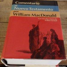 Libros de segunda mano: COMENTARIO AL NUEVO TESTAMENTO, WILLIAM MACDONALD. Lote 174222237