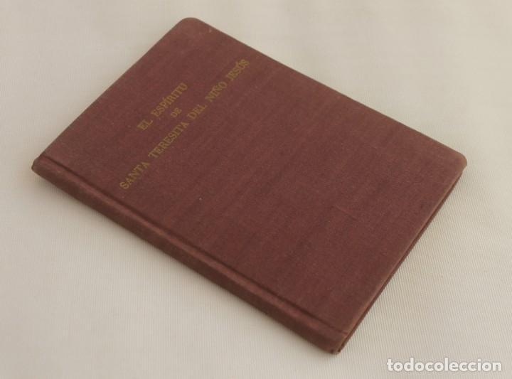EL ESPIRITU DE SANTA TERESITA DE JESUS SEGÚN ESCRITOS Y TESTIGOS DE SU VIDA – CUARTA EDICION - 1955 (Libros de Segunda Mano - Religión)