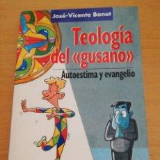 Libros de segunda mano: TEOLOGÍA DEL GUSANO. AUTOESTIMA Y EVANGELIO (JOSÉ VICENTE BONET) SAL TERRAE. Lote 174314635