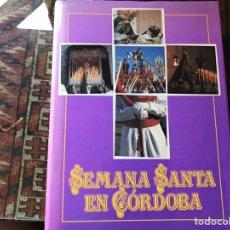 Libros de segunda mano: SEMANA SANTA EN CÓRDOBA. COLECCIÓN VIANA. CÓRDOBA 1989. COMO NUEVO. Lote 174319193