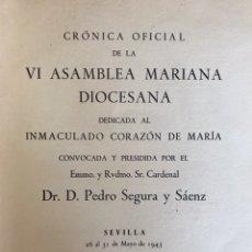 Libros de segunda mano: RELIGIOSO. SEVILLA. CRÓNICA OFICIAL VI ASAMBLEA MARIANA DIOCESANA INMACULADO CORAZÓN DE MARÍA. Lote 174376994