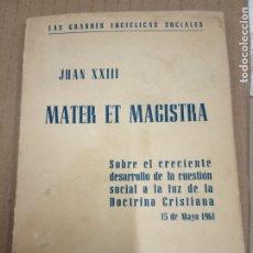 Libros de segunda mano: MATER ET MAGISTRA -1963. Lote 174465447