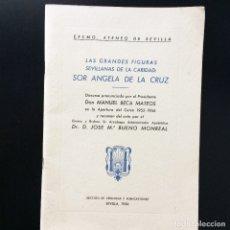 Libros de segunda mano: LAS GRANDES FIGURAS SEVILLANAS DE LA CARIDAD - SOR ANGELA DE LA CRUZ. Lote 174485365