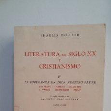 Libros de segunda mano: CHARLES MOELLER LITERATURA DEL SIGLO XX Y CRISTIANISMO IV LA ESPERANZA EN DIOS NUESTRO PADRE. TDK413. Lote 174890798